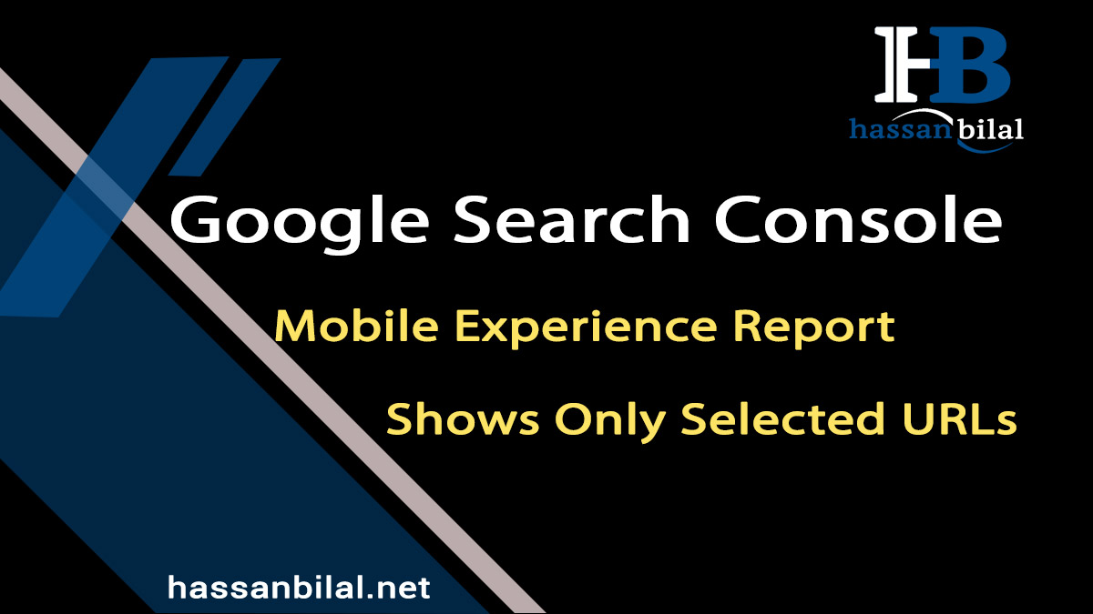 Google Search Console: Mobile Experience Report shows only selected URLs