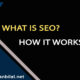 What is SEO Search Engine Optimization How It Works
