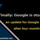 Finally Google is stopping an update for Google Maps after four months